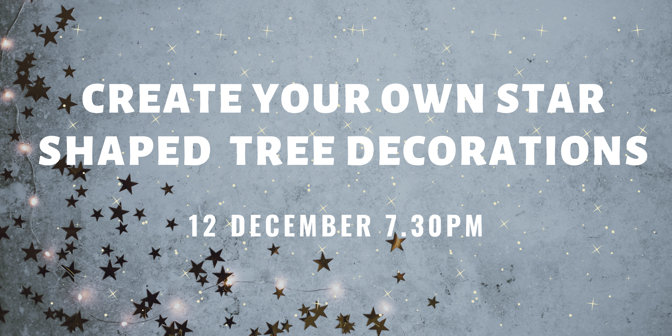 Christmas Craft Night - Create your own star shaped tree decorations