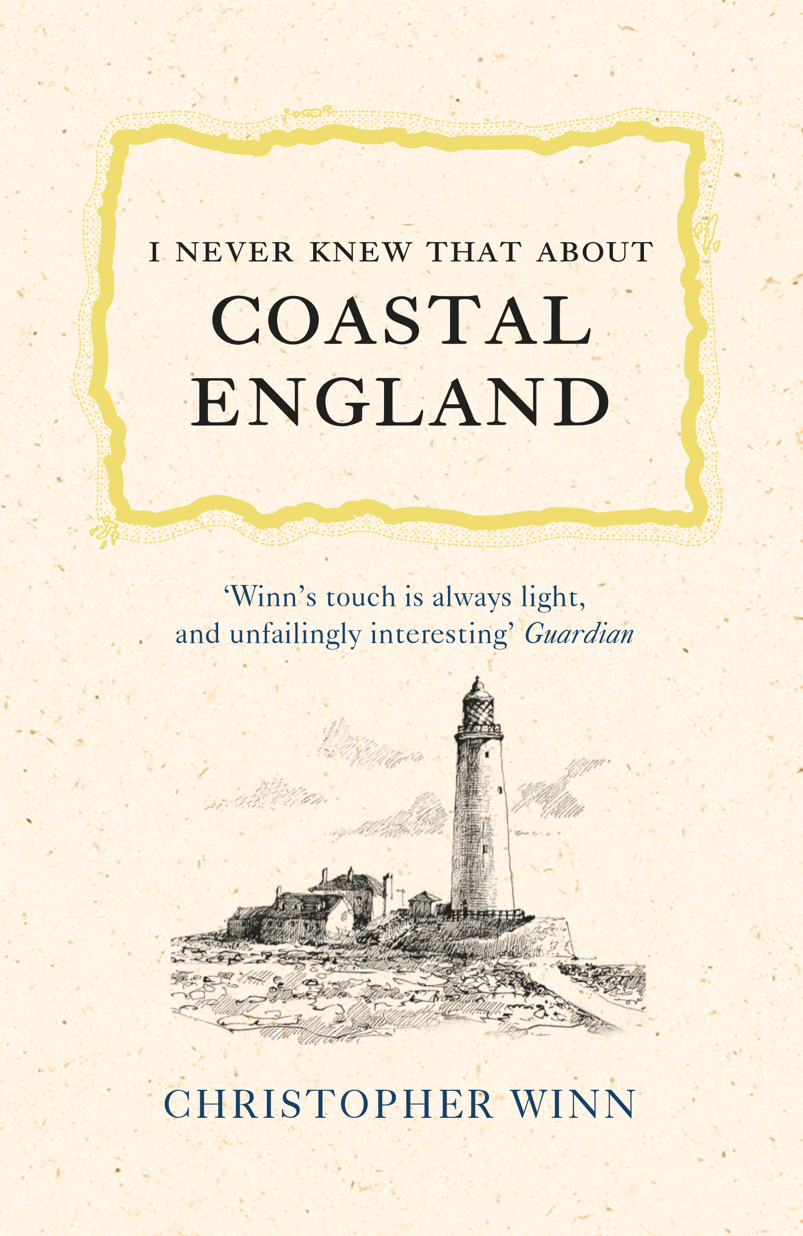 I Never Knew That About Coastal England with Christopher Winn